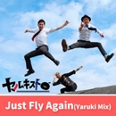Just Fly Again (Yaruki Mix)/ヤルキスト