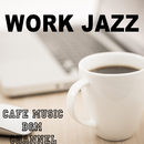 WORK JAZZ/Cafe Music BGM channel