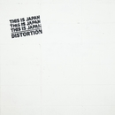 DISTORTION/THIS IS JAPAN