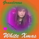 White Xmas/Grandcross