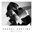 ONEDAY ONETIME/焚巻