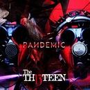 PANDEMIC/The THIRTEEN