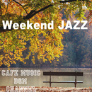 Weekend Jazz ~Autumn Ver~/Cafe Music BGM channel