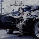 BORDERLINE -A side-/DUSTZ