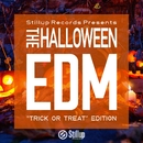 "Stillup Records Presents The Halloween EDM ""Trik or Treat"" Edition/Various Artists"