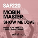 Show Me Love/Mobin Master