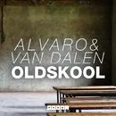 Oldskool/ALVARO & Van Dalen