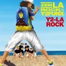 Y2-LA-ROCK/ZEN-LA-ROCK