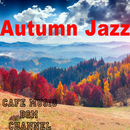 Autumn Jazz/Cafe Music BGM channel