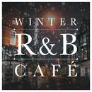 WINTER R&B CAFÉ -寒空で聴きたい冬の名曲25選-/magicbox & The Illuminati