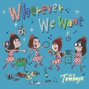 Wherever We Want/THE TOMBOYS