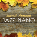 Smooth Autumn Jazz Piano/Relaxing Piano Crew