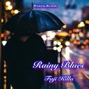Rainy Blues/藤KILLA