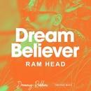 Dream Believer/RAM HEAD