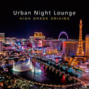 Urban Night Lounge -HIGH GRADE DRIVING-/The Illuminati