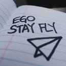 STAY FLY/EGO