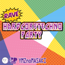 Rave HardcoreTechno Party/YMZnoMASAKI
