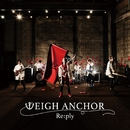 WEIGH ANCHOR/Re:ply