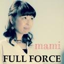 FULL FORCE/mami