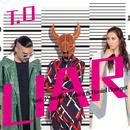 Liar/T.O