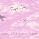 Flight Time/Aqorn & The Little Pieces