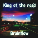 King of the road/BRAINFLOW