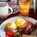 Good Morning! – Jazz Piano/Relaxing Piano Crew