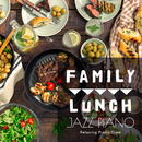 Family Lunch Jazz Piano/Relaxing Piano Crew