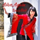 Alive, Again/Dazzllied