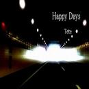 Happy Days/Tete