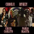 いつもこうなってる/CHOUJI, RYKEY, CHICO CARLITO & Pablo Blasta