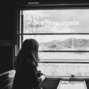 See you again/たかおかまりこ