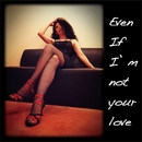 Even if I'm not your love/aya Sueki
