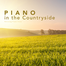 Piano in the Countryside/Relaxing Piano Crew