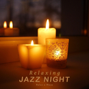 Relaxing Jazz Night/Relax α Wave