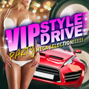VIP STYLE DRIVE -PARTY MEGA SELECTION-/Various Artists