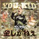 金しかねぇ (feat. SLOTH)/YOU-KID