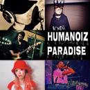 Humanoiz Paradise/E.P.O