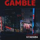 Gamble/北原拓馬