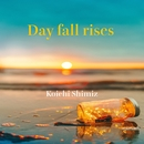 Day fall rises/清水洸壱