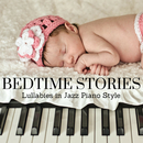Bedtime Stories: Piano Lullabies In Jazz Style/Relax α Wave