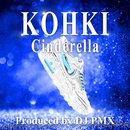 Cinderella (DJ PMX Ver.)/KOHKI