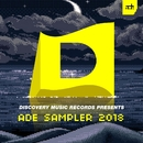 Discovery Music Records Presents ADE Sampler 2018/Various Artists