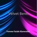 Velvet Beret/Femme Fatale iGenerator