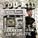 金しかねぇ (REMIX) [feat. FRANKEN, SYK, LIL'B & SLOTH]/YOU-KID
