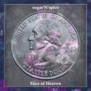 Slice of Heaven/sugar'N'spice