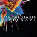 SUPERNOVA/SPEED OF LIGHTS