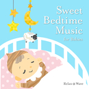 Sweet Bedtime Music for Babies/Relax α Wave