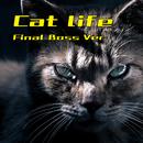 Cat life (Final Boss Ver.)/GT-K