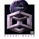 remind/RYUUKI BEATZ